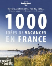 Lonely Planet - Guide - 1000 idées de vacances en France