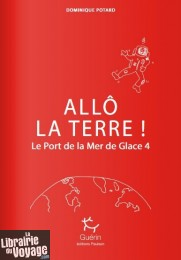Editions Paulsen (collection Guérin) - Récit - le Port de la mer de glace - Tome 4 - Allo la Terre ?