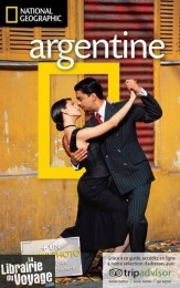 National Geographic - Guide de l'Argentine