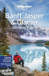 Lonely Planet - Guide en anglais - Banff, Jasper and Glacier National Parks