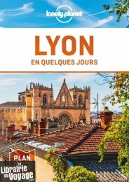 Lonely Planet - Guide - Lyon en quelques jours