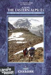 Cicerone - Guide de randonnées en anglais - Across the eastern Alps (The E5)