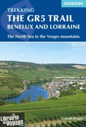Cicerone Guide - Guide de randonnées en anglais - The GR5 Trail - Benelux and Lorraine : The North Sea to Schirmeck in the Vosges mountains