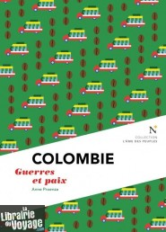 Editions Nevicata - Colombie - Guerres et paix (Collection l'âme des peuples)