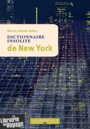 Cosmopole Editions - Dictionnaire Insolite de New-York
