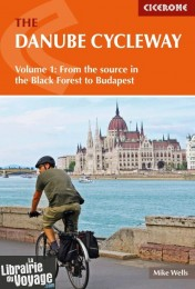 Cicerone - Guide de randonnées à vélo (en anglais) - The Danube Cycleway - Volume 1 : From the source in the Black Forest to Budapest