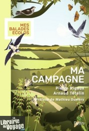 Editions Belin - Guide - Ma campagne (Pierre Rigaux, illustrations Arnaud Tételin)