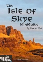 Editions Charles Tait - Guide (en anglais) - The Isle of Skye (Charles Tait)