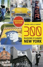 Editions de l'Homme - Guide - 300 raisons d'aimer New York