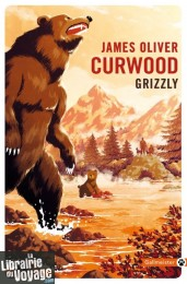Editions Gallmeister (Collection poche Totem) - Roman - Grizzly (James Oliver Curwood)