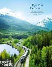 Editions Gestalten - Beau livre (en anglais) - Epic train journeys - The inside track to the world's greatest rail routes