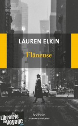 Editions Hoëbeke (collection étonnants voyageurs) - Flâneuse - Lauren Elkin