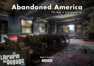 Editions Jonglez - Beau-Livre - Abandoned America : The Age of Consequences