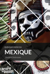 Editions Nanika - Guide - Quelque chose du Mexique