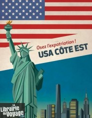 Editions Overseas - Guide - USA côte Est - Osez l'expatriation