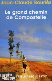 Editions Payot - Le grand chemin de Compostelle (collection Petite Bibliothèque Payot)