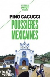 Editions Payot - Poussières mexicaines (collection Petite Bibliothèque Payot) Pino Cacucci