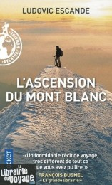 Editions Pocket - Récit - L'ascension du Mont-Blanc - Ludovic Escande