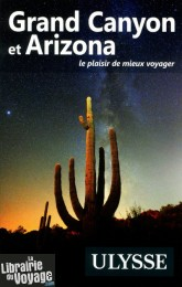 Editions Ulysse - Guide - Grand Canyon et Arizona