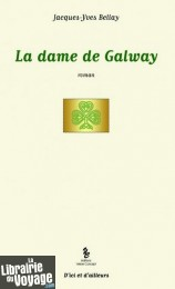 Editions Yellow Concept - Roman - La dame de Galway - Jacques Yves Bellay