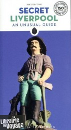 Editions Jonglez - Guide - Liverpool - An unusual guide