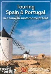 The Caravan and Motorhome Club - Guide en anglais - Touring Spain & Portugal 2019 (in a caravan, motorhome or tent)