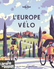 Lonely Planet - Beau livre - L'Europe à vélo