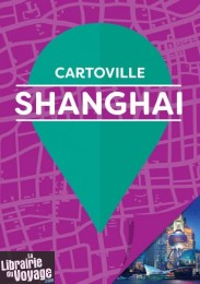 Gallimard - Guide - Cartoville - Shanghai