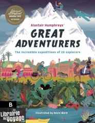 Big Picture Bress - Beau livre jeunesse (en anglais) - Alastair Humpreys great adventurers (the incredible expeditions of 20 explorers)