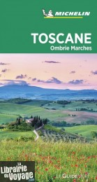 Michelin - Guide Vert - Toscane, Ombrie et Marches