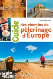 Editions Ouest-France - Guide - Guide des chemins de pélerinage d'Europe