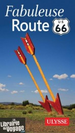 Editions Ulysse - Guide - Fabuleuse Route 66