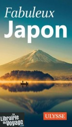 Editions Ulysse - Guide - Fabuleux Japon