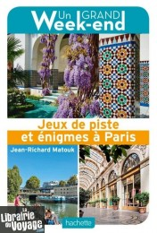 Hachette - Guide - Un Grand Week-End - Jeux de piste et énigmes à Paris