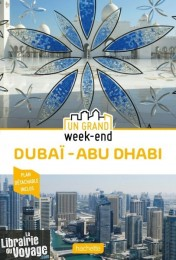 Hachette - Guide - Un Grand Week-End à Dubai et Abu Dhabi