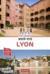 Hachette - Guide - Un Grand Week-End à Lyon