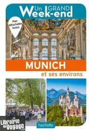 Hachette - Guide - Un Grand Week-End à Munich
