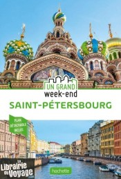 Hachette - Guide - Un Grand Week-End à Saint-Pétersbourg