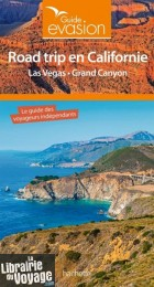 Hachette - Guide Evasion - Road trip en Californie (Plus Las Vegas, Grand Canyon et environs)