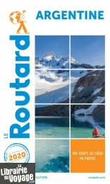 Hachette - Le Guide du Routard - Argentine - Edition 2020