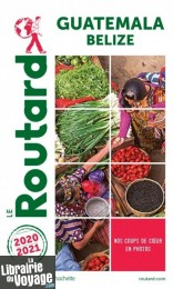 Hachette - Le Guide du Routard - Guatemala (et Belize) - Edition 2020