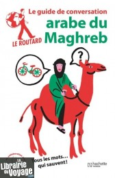 Hachette - Le Guide du Routard - Guide de conversation arabe du maghreb