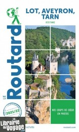 Hachette - Le Guide du Routard - Lot, Aveyron, Tarn - Edition 2021