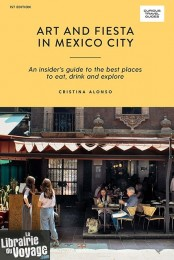 Hardie Grant Books - Guide en anglais - Art and Fiesta in Mexico City (An insider's guide to the best places to eat, drink and explore)