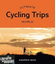 Hardie Grant publishing - Livre en anglais - Ultimate cycling trips World