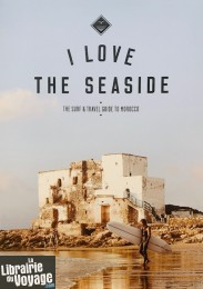 I love the seaside - Guide en anglais - Surf and travel guide to Morocco (Maroc)
