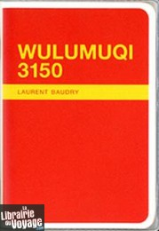 L'Erre de rien Editions - Wulumuqi 3150 (collection carnets)
