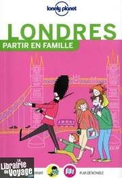 Lonely Planet - Guide - Partir en Famille - Londres