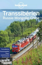 Lonely Planet - Guide - Transsibérien (Russie, Mongolie, Chine)