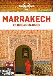 Lonely Planet - Guide - Marrakech en quelques jours